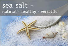 sea salt - natural, healthy, versatile